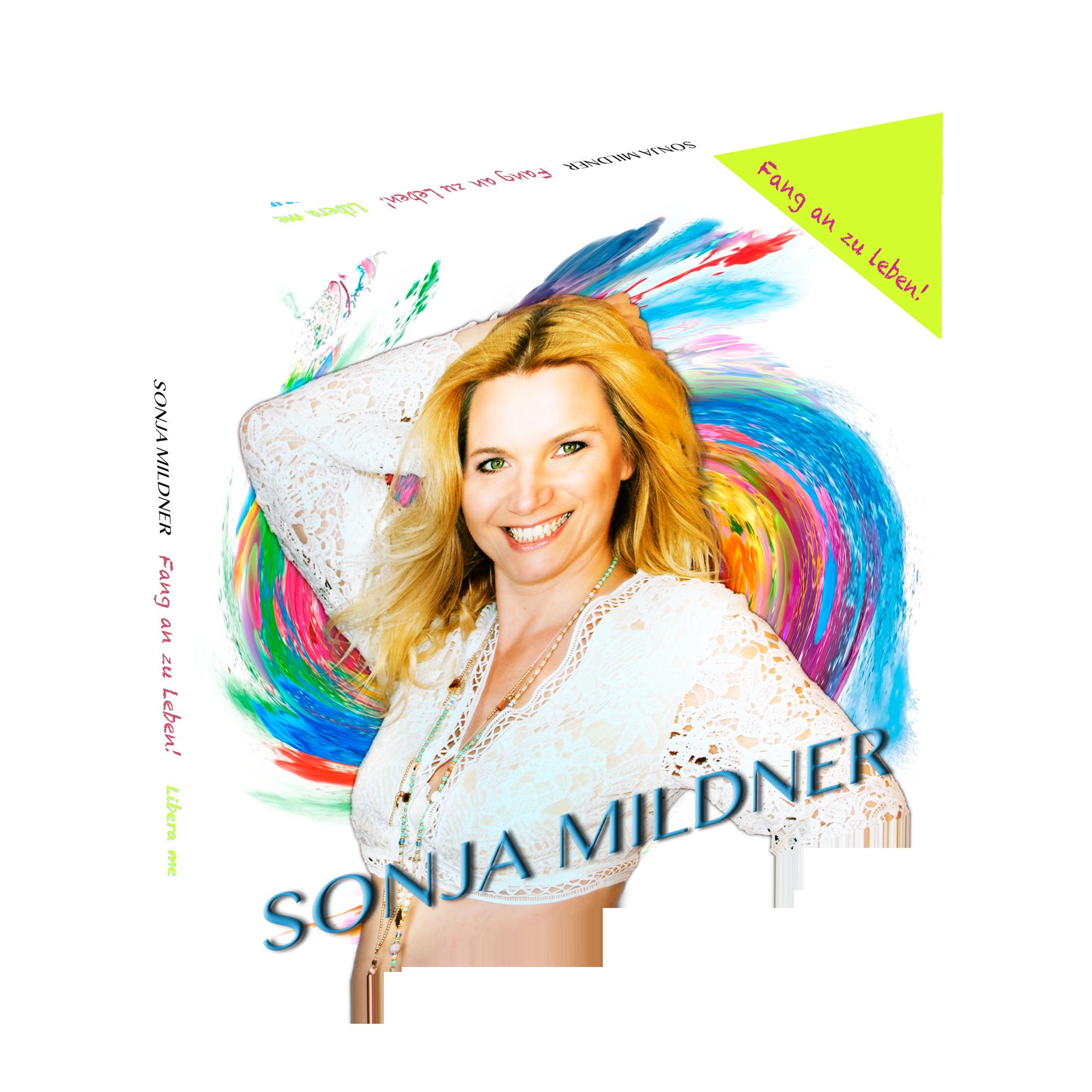 CD Cover - Sonja Mildner - Fang an zu Leben